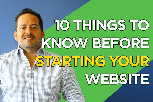 10 Things to Know Before Starting your Website [VIDEO]