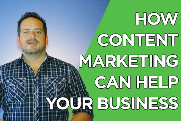 How Content Marketing Can Help Your Business [VIDEO]