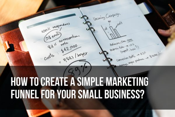 How to Create a Simple Marketing Funnel for Your Small Business?