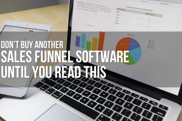 Don't Buy Another Sales Funnel Software Until You Read This